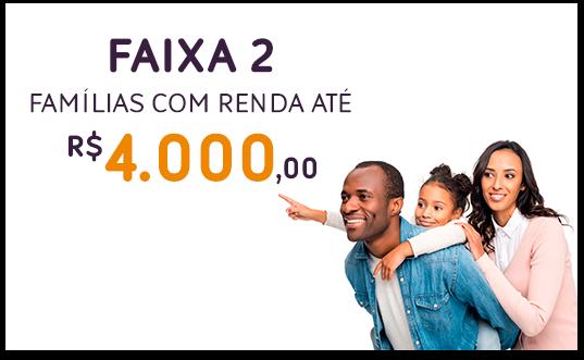 Faixa 2 famílias com renda até R$4.000,00